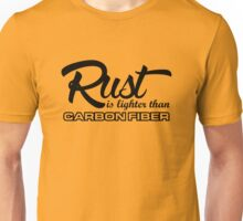 Rust is lighter than carbon fiber (5) Unisex T-Shirt