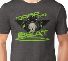 Drop the beat Unisex T-Shirt