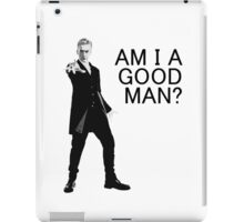 Dr Who - Am I a good man? iPad Case/Skin