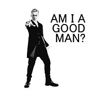 Dr Who - Am I a good man? Photographic Print