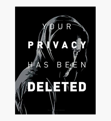 YOUR PRIVACY HAS BEEN DELETED Photographic Print