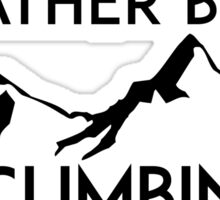 I'D RATHER BE CLIMBING MOUNTAINS ID GEOCACHING Sticker