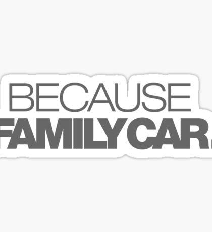 BECAUSE FAMILY CAR (4) Sticker
