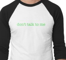 don't talk to me - t-shirts/hoodies - lime green text Men's Baseball ¾ T-Shirt
