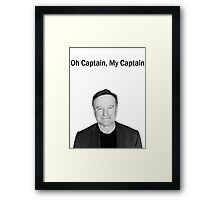 Oh Captain, My Captain - Robin Williams Framed Print
