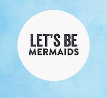 Let's Be Mermaids by hopealittle