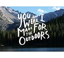 You & I Were Made for the Outdoors - Mountain Range Photographic Print