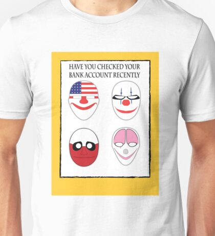 Have You Checked Your Account Unisex T-Shirt