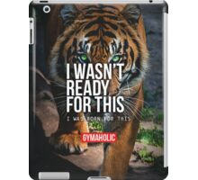 I Was Born For This iPad Case/Skin