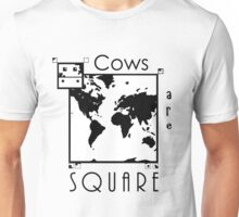 Cows Are Square Unisex T-Shirt