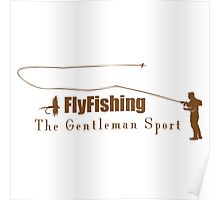 Fly fishing the gentleman sport Poster
