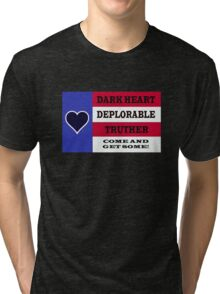 DARK HEART DEPLORABLE TRUTHER 1 Tri-blend T-Shirt