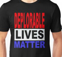 DEPLORABLE LIVES MATTER 1 Unisex T-Shirt