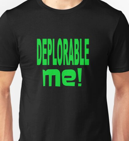 DEPLORABLE ME 1 Unisex T-Shirt