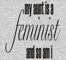 my aunt is a feminist Kids Tee