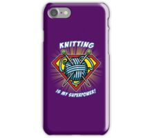 KNITTING IS MY SUPERPOWER! iPhone Case/Skin