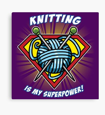 KNITTING IS MY SUPERPOWER! Canvas Print