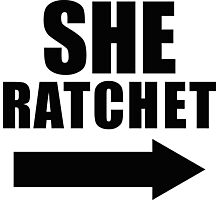 She Ratchet ---> 1/2 Photographic Print