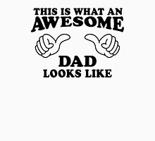 This Is What An Awesome Dad Looks Like Unisex T-Shirt