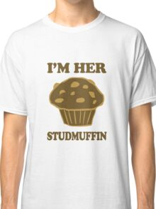 Im Her StudMuffin 1/2 Classic T-Shirt