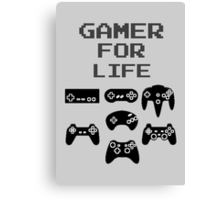 Gamer For Life ( Prints, Cards & Posters) Canvas Print