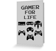 Gamer For Life ( Prints, Cards & Posters) Greeting Card