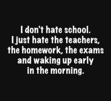 I Don't Hate School by DesignFactoryD