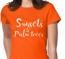Sunsets and Palm Trees Womens Fitted T-Shirt