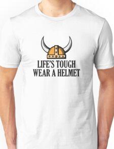 Life's Tough. Wear A Helmet Unisex T-Shirt