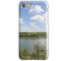 River and Sky - Be Humble iPhone Case/Skin