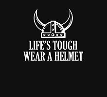 Life's Tough. Wear A Helmet Unisex T-Shirt