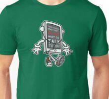 Stop Talking To Me Unisex T-Shirt