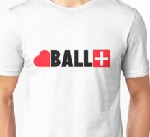 Ball is Love. Ball is Life. Unisex T-Shirt