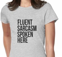 Fluent Sarcasm Spoken Here Womens Fitted T-Shirt