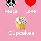 Peace Love & Cupcakes ( Pink Greeting Card & Postcard ) by PopCultFanatics