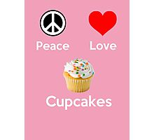 Peace Love & Cupcakes ( Pink Greeting Card & Postcard ) Photographic Print
