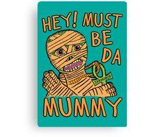 Da Mummy Canvas Print