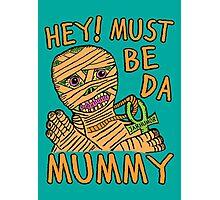 Da Mummy Photographic Print
