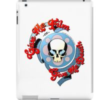 Give Me Film or Give Me Death iPad Case/Skin