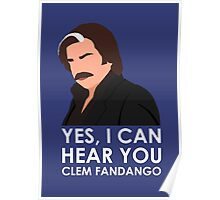 Yes, I can hear you Clem Fandango. Poster