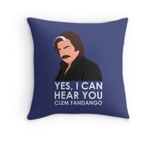 Yes, I can hear you Clem Fandango. Throw Pillow