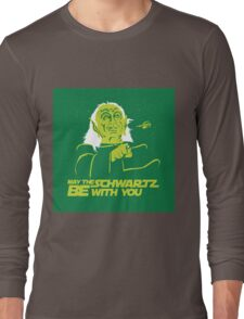 May the Schwartz Be With You Long Sleeve T-Shirt