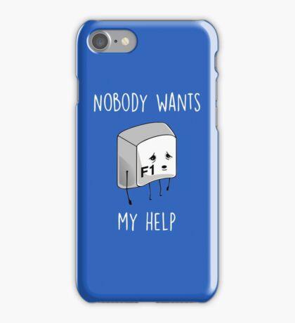 Nobody Wants My Help iPhone Case/Skin