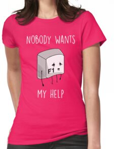 Nobody Wants My Help Womens Fitted T-Shirt
