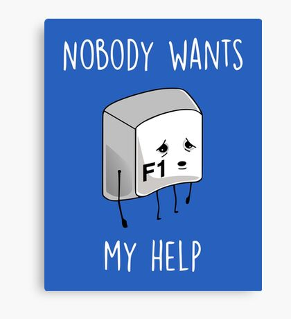 Nobody Wants My Help Canvas Print
