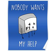Nobody Wants My Help Poster