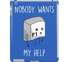 Nobody Wants My Help iPad Case/Skin