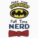 Part Time Superhero, Full Time Nerd 3 by ChrisNeal