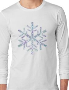 I love snow more than you! Long Sleeve T-Shirt