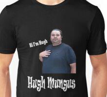 Hi I'm Hugh, Hugh Mungus Unisex T-Shirt